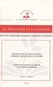 Laura Calabrese et Laurence Rosier - Le discours et la langue N° 1.1/2009-2010 : Ethnotypes et sociotypes : normes, discours, cultures.