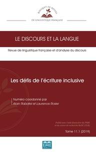 Alain Rabatel et Laurence Rosier - Le discours et la langue N° 11.1/2019 : Les défis de l'écriture inclusive.