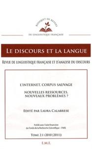 Laura Calabrese - Le discours et la langue N° 2.1/2010-2011 : L'Internet, corpus sauvage - Nouvelles ressources, nouveaux problèmes ?.