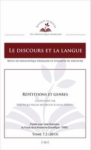 Véronique Magri-Mourgues et Alain Rabatel - Le discours et la langue N° 7.2/2015 : Répétitions et genres.