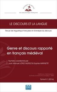 Juan-Manuel López Muñoz et Sophie Marnette - Le discours et la langue N° 8.1/2016 : Genre et discours rapporté en français médiéval.