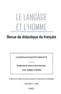 Luc Collès - Le Langage et l'Homme Volume 43 N° 2/2008 : Les premiers pas de l'apprenant en classe de FLE.