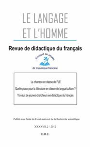 Geneviève Briet - Le Langage et l'Homme Volume 47 N° 2/2012 : La chanson en classe de FLE.