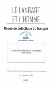 Luc Collès - Le Langage et l'Homme Volume 48 N° 1/2013 : La formation des enseignants de FLE/S en Belgique : un état des lieux.