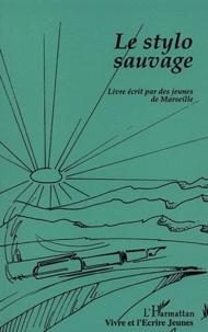 L'Harmattan - Le stylo sauvage - Livre écrit par les jeunes de Marseille.