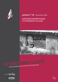 Martine Janner-Raimondi - Le sujet dans la cité Actuels N° 10, novembre 2020 : Conditions biographiques et expériences du sujet.