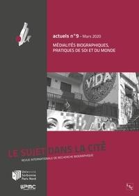Christine Delory-Momberger et Jean-Claude Bourguignon - Le sujet dans la cité Actuels N° 9, mars 2020 : Médialités biographiques, pratiques de soi et du monde.