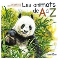 Jocelyne Bouchard et Sylvain Rivière - Les AniMOTS de A à Z.