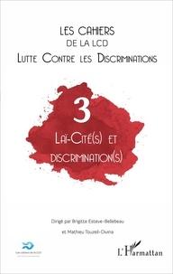 Brigitte Esteve-Bellebeau et Mathieu Touzeil-Divina - Les cahiers de la LCD N° 3 : Laï-cité(s) et discrimination (s).