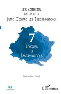 Pierre Escudé - Les cahiers de la LCD N° 7 : Langues et discriminations.