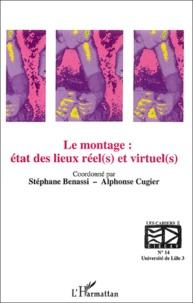 Alphonse Cugier et  Collectif - Les cahiers du CIRCAV N° 14 : Le montage : état des lieux réel(s) et virtuel(s).