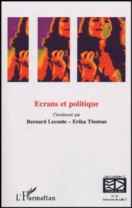 Bernard Leconte et Erika Thomas - Les cahiers du CIRCAV N° 16 : Ecrans et politique.