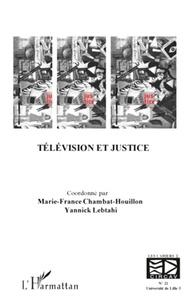 Marie-France Chambat-Houillon et Yannick Lebtahi - Les cahiers du CIRCAV N° 21 : Télévision et justice.