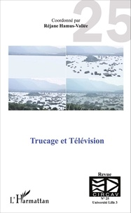Réjane Hamus-Vallée - Les cahiers du CIRCAV N° 25 : Trucage et télévision.