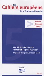 """Elisabeth Du Réau et Alain Laquièze - Les Cahiers européens de la Sorbonne Nouvelle N° 5, avril 2007 : Les débats autour de la """"constitution pour l'Europe"""" - Enjeux et perspectives 2005-2008."""