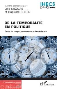 Loïc Nicolas et Baptiste Buidin - Les Cahiers Protagoras N° 8, janvier-juin 2 : De la temporalité en politique - Esprit du temps, permanence et immédiateté.