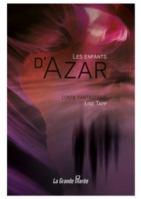 Lise Tapp - Les enfants d'Azar.