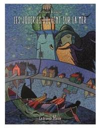 Sylvain Rivière - Les joueries du vent sur la mer.