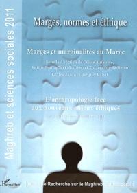 Céline Aufaure et Karine Bennafla - Maghreb et sciences sociales 2011 : Marges, normes et éthique - Marges et marginalités au Maroc ; L'anthropologie face aux nouveaux enjeux éthiques.