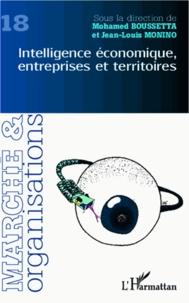 Mohamed Boussetta et Jean-Louis Monino - Marché et Organisations N° 18 : Intelligence économique, entreprises et territoires.