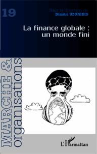 Dimitri Uzunidis - Marché et Organisations N° 19 : La finance globale : un monde fini.