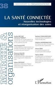 Dimitri Uzunidis - Marché et Organisations N° 38 : La santé connectée - Nouvelles technologies et réorganisation des soins.