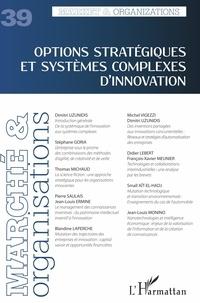 Vanessa Casadella et Bérangère Szostak - Marché et Organisations N° 39 : Options stratégiques et systèmes complexes d'innovation.