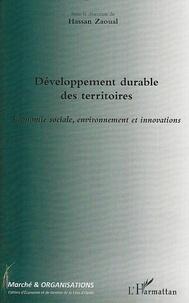 Hassan Zaoual et Larbi Hakmi - Marché et Organisations N° 7 : Développement durable des territoires - Economie sociale, environnement et innovations.