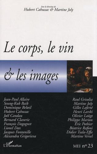 Hubert Cahuzac et Martine Joly - MEI N° 23 : Le corps, le vin et les images.