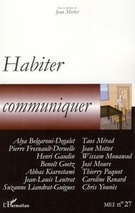 Jean Mottet et Taos Mérad - MEI N° 27/2007 : Habiter, communiquer.