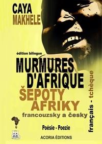 Caya Makhélé - Murmures d'Afrique - Sepoty Afriky.
