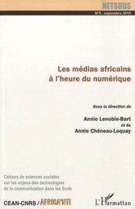 Annie Lenoble-Bart et Annie Chéneau-Loquay - Netsuds N° 5, Septembre 2010 : Les médias africains à l'heure du numérique.