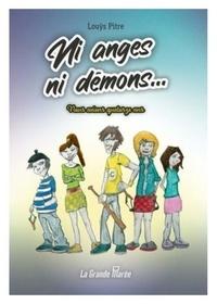 Louÿs Pitre - Ni anges ni démons... - Nous avions quatorze ans.