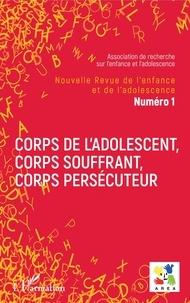 L'Harmattan - Nouvelle revue de l'enfance et de l'adolescence N° 1 : Corps de l'adolescent, corps souffrant, corps persécuteur.