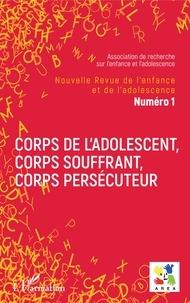 Emmanuelle Granier et Michèle Simon - Nouvelle revue de l'enfance et de l'adolescence N° 1 : Corps de l'adolescent, corps souffrant, corps persécuteur.