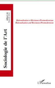 Violaine Roussel et Lisa K Zottarelli - Opus - Sociologie de l'Art N° 16 : Rationalisation et résistance/Postmodernisme.