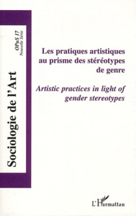 Florent Gaudez - Opus - Sociologie de l'Art N° 17 : Les pratiques artistiques au prisme des stéréotypes de genre.