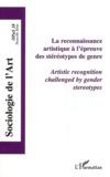 Florent Gaudez - Opus - Sociologie de l'Art N° 18 : La reconnaissance artistique à l'épreuve des stéréotypes du genre.