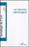 Sylvia Faure et Stéphane Tralongo - Opus - Sociologie de l'Art N° 5 : Le travail artistique.