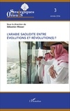 Sébastien Wesser - Orients stratégiques N° 3/2016 : L'Arabie saoudite entre évolutions et révolution(s) ?.