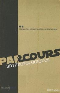 Jean-François Gossiaux et Lionel Obadia - Parcours anthropologiques N° 6 : Ethnicité, ethnogenèse, autochtonie.