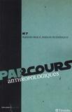Nadine Decourt et Raymond Mayer - Parcours anthropologiques N° 7 : Raison orale, raison numérique.