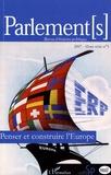 Eric Bussière et Laurent Warlouzet - Parlements Hors-série N° 3/2007 : Penser et construire l'Europe.