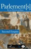 Eric Anceau et Noëlline Castagnez - Parlements Hors-série N° 4/2008 : Second Empire.