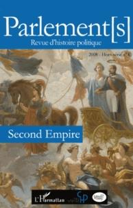 Eric Anceau et Noëlline Castagnez - Parlement[s] Hors-série N° 4/2008 : Second Empire.