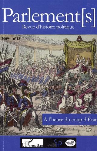 Jean Garrigues - Parlement[s] N° 12/2009 : A l'heure du coup d'Etat.