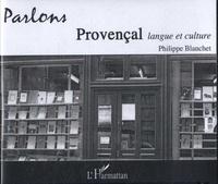 Philippe Blanchet - Parlons provençal - Langue et culture. 1 CD audio