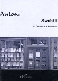 Ariel Crozon et Adrienne Polomack - Parlons Swahili. 2 CD audio
