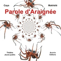Caya Makhélé - Parole d'Araignée - Théâtre Jeunesse.