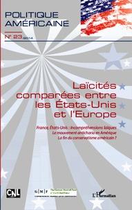 Alexandra De Hoop Scheffer et François Vergniolle de Chantal - Politique américaine N° 23/2014 : Laïcités comparées entre les Etats-Unis et l'Europe.